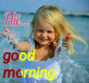 Hii Good Morning to All of You by Baby Girl